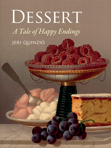 DESSERT: A TALE OF HAPPY ENDINGS BY JERI QUINZIO (BOOK REVIEW)
