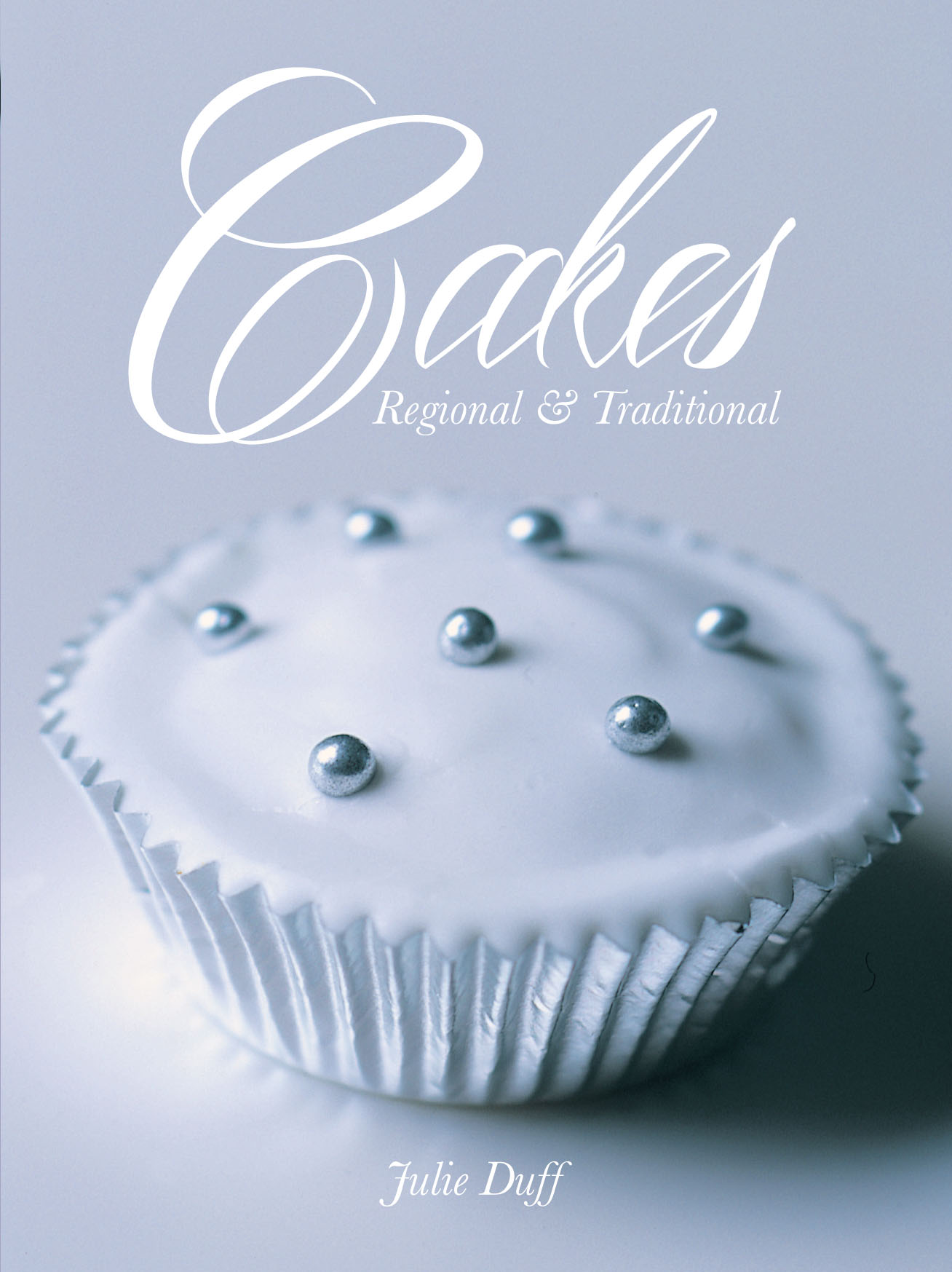 Cakes: Regional & Traditional by Julie Duff
