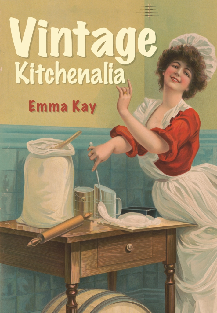 Vintage Kitchenalia / Cooking Up History by Emma Kay (Book Review)