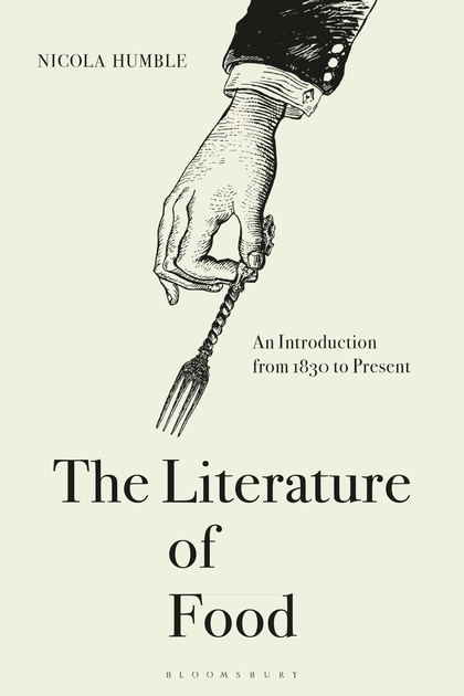 The Literature of Food by Nicola Humble (Book Review)